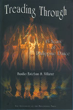 Treading Through: 45 years of Philippine Dance  by  Basilio Esteban S. Villaluz