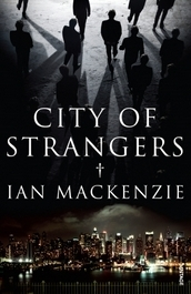 City of Strangers  by  Ian MacKenzie