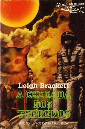 A Chegada dos Terrenos Leigh Brackett