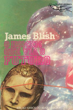 O Homem que Via o Futuro  by  James Blish