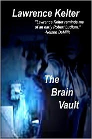 The Brain Vault (Stephanie Chalice Mystery #3)  by  Lawrence Kelter