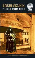 Pelagia i Czarny Mnich (Sister Pelagia Mysteries, #2) Boris Akunin