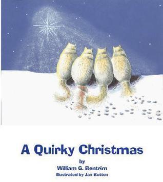 A Quirky Christmas William G. Bentrim