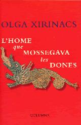 Lhome que mossegava les dones Olga Xirinacs