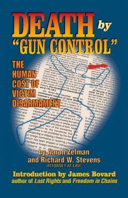 Death Gun Control by Aaron S. Zelman