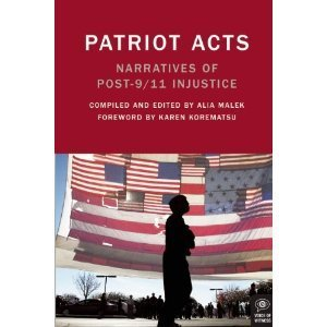 Patriot Acts: Narratives of Post-9/11 Injustice  by  Alia Malek