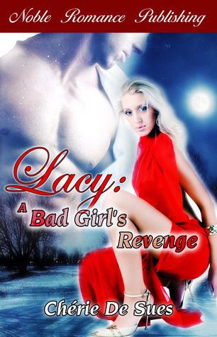 Lacy - A Bad Girls Revenge Chérie De Sues