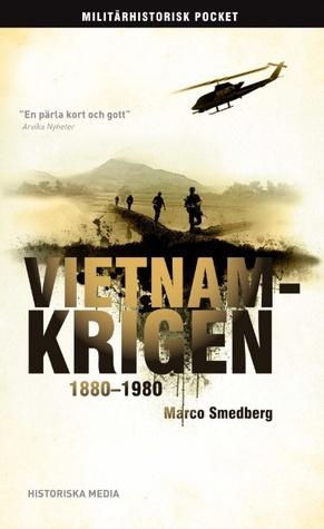 Vietnamkrigen 1880-1980  by  Marco Smedberg