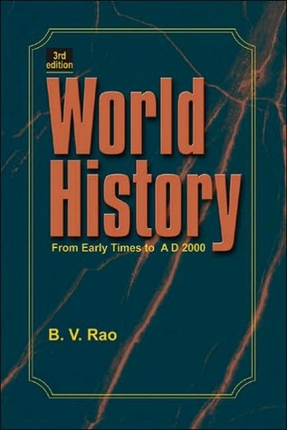 World History: From Early Times to AD 2000 B.V.S. Rao
