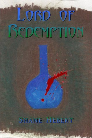Lord of Redemption Shane Hebert