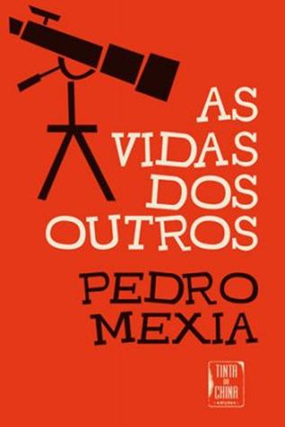 As Vidas dos Outros  by  Pedro Mexia