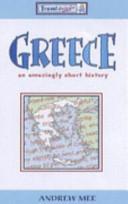 Greece, an Amazingly Short History Andrew Mee