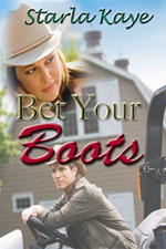 Bet Your Boots  by  Starla Kaye