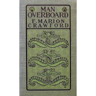 Man Overboard! Francis Marion Crawford