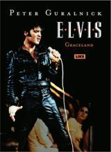 Elvis - Graceland  by  Peter Guralnick