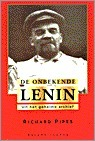 De onbekende Lenin  by  Richard Pipes