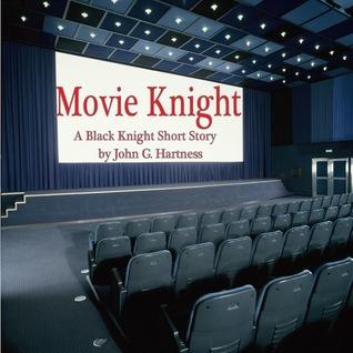 Movie Knight (Black Knight Chronicles #2.5) John G. Hartness