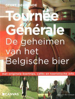 Tournée Générale: de geheimen van het Belgische bier Geert Degrande