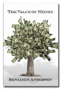 The Value of Money Benjamin McAlester Anderson