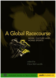 A Global Racecourse: Work, Culture and Horse Sports Chris McConville