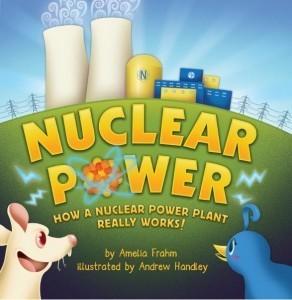 Nuclear Power: How a Nuclear Power Plant Really Works!  by  Amelia Frahm