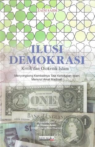 Ilusi Demokrasi Zaim Saidi