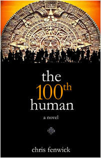 the 100th human  by  Chris Fenwick