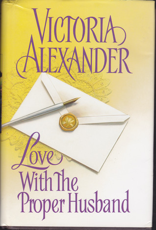 Love With The Proper Husband Victoria Alexander