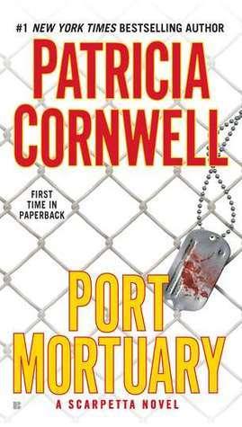 Port Mortuary: Scarpetta (Book 18) Patricia Cornwell