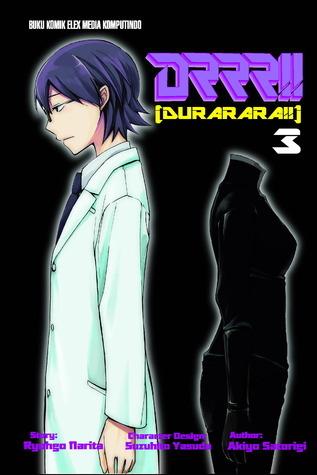 DRRR!! Durarara!! 3 (Durarara!! Manga, #3) Akiyo Satorigi