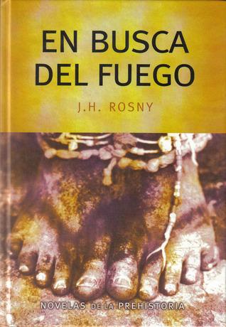 En busca del fuego J.H. Rosny Aîné