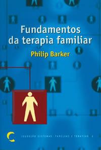 FUNDAMENTOS DA TERAPIA FAMILIAR  by  Philip Barker