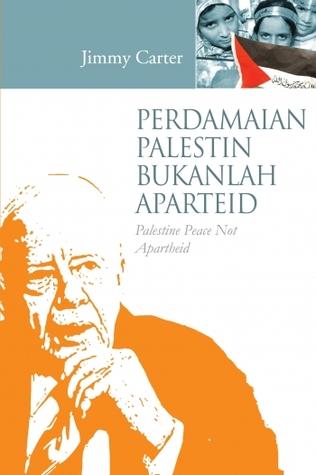 Perdamaian Palestin Bukanlah Aparteid  by  Jimmy Carter