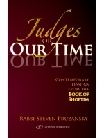 Judges for Our Time: Contemporary Lessons from the Book of Shoftim Steven Pruzanksy