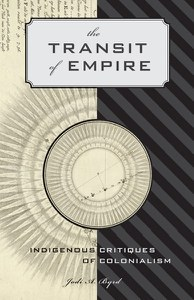 The Transit of Empire: Indigenous Critiques of Colonialism  by  Jodi A. Byrd