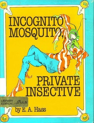 Incognito Mosquito, Private Insective  by  Betty Hass