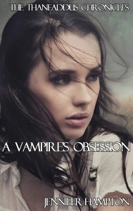 A Vampires Obsession (Part One)  by  Jennifer Hampton