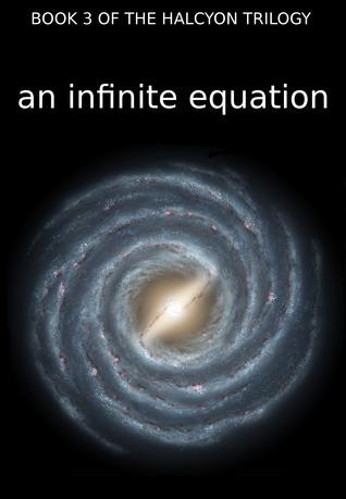An Infinite Equation (Halycon Trilogy, #3) Simon Cutting