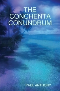 The Conchenta Conundrum  by  Paul Anthony