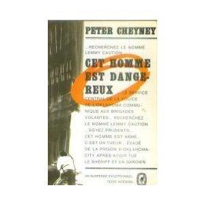 cet homme est dangereux  by  Peter Cheyney