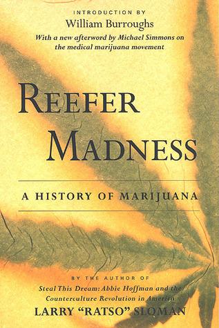 Reefer Madness: A History of Marijuana  by  Larry Sloman