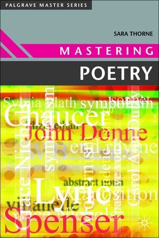 Mastering Poetry: (Palgrave Master Series)  by  Sara Thorne