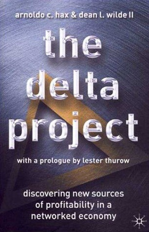 The Delta Model: Reinventing Your Business Strategy  by  Arnoldo C. Hax