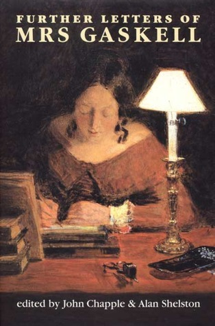 Further Letters of Mrs Gaskell Elizabeth Gaskell
