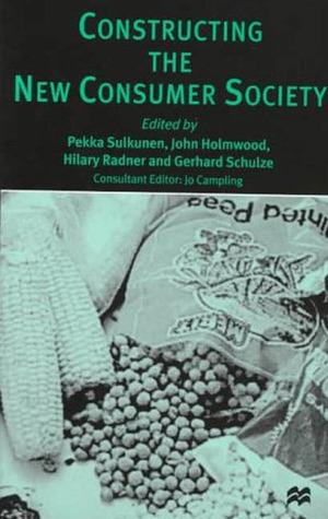 Constructing the New Consumer Society Pekka Sulkunen