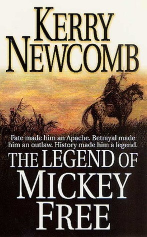The Legend of Mickey Free Kerry Newcomb