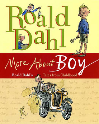 More About Boy: Roald Dahls Tales from Childhood  by  Roald Dahl