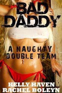 Bad Daddy: A Naughty Double Team  by  Kelly Haven