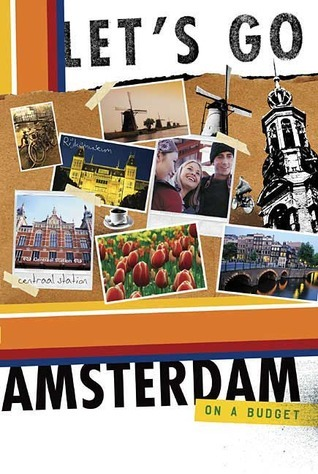 Lets Go Amsterdam On a Budget Lets Go Inc.