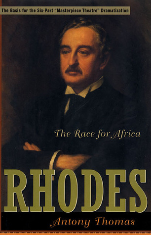 Rhodes: The Race for Africa  by  Antony Thomas